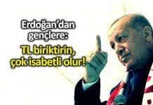 Erdoğan dan gençlere: TL biriktirin, çok isabetli olur! döviz swap