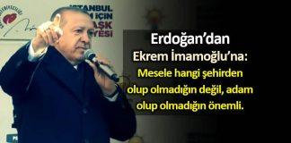 Erdoğan ekrem İmamoğlu Adam olup olmadığın önemli