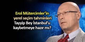 Erol Mütercimler yerel seçim tahmini Tayyip Bey İstanbul'u kaybetmeye hazır mı?