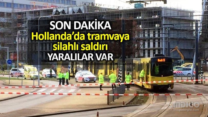 Hollanda Utrecht kentinde tramvaya silahlı saldırı