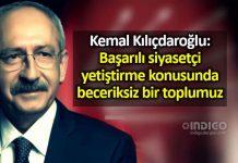 kemal Kılıçdaroğlu: Başarılı siyasetçi yetiştirme konusunda beceriksiz bir toplumuz