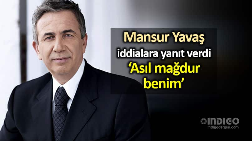 Mansur Yavaş iddialara yanıt verdi: Asıl mağdur benim