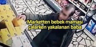 Marketten bebek maması çalarken yakalanan baba gözaltına alındı video