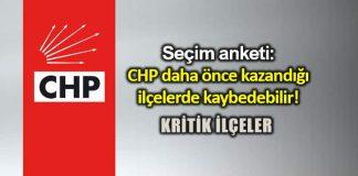 Seçim anketi: CHP daha önce kazandığı ilçelerde kaybedebilir!