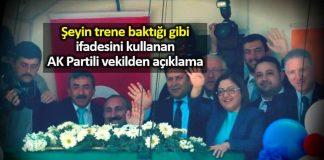 Şeyin trene baktığı gibi ifadesini kullanan AK Parti gaziantep milletvekili ahmet uzer özür