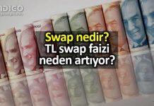 Swap nedir? TL swap faizi neden artıyor?