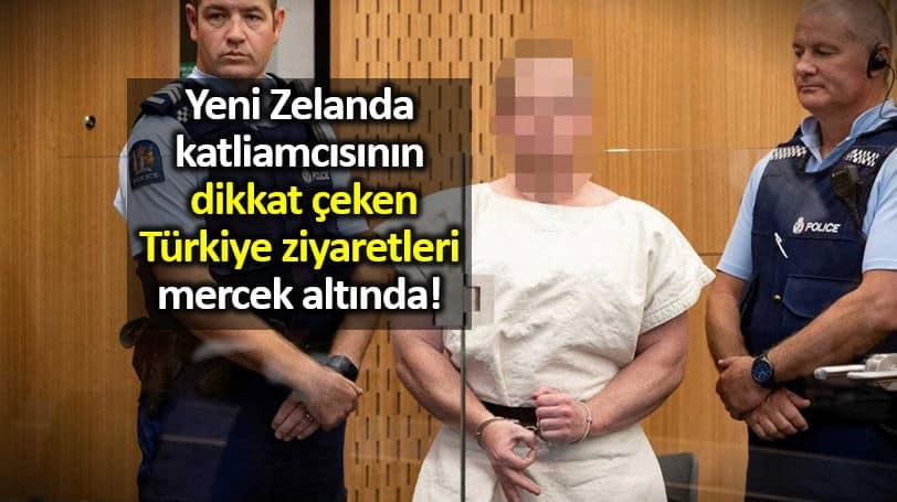 Yeni Zelanda katliamcısı Brenton Tarrant Türkiye ziyaretleri mercek altında