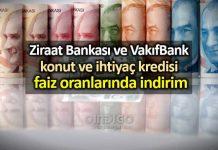 Ziraat Bankası ve Vakıfbank konut ve ihtiyaç kredisi faiz oranlarında indirim
