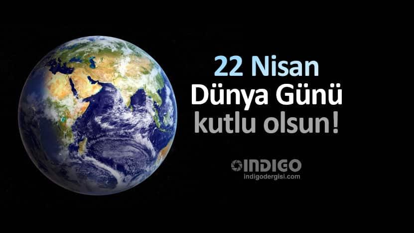 22 Nisan Dünya Günü: Geleceğe nasıl bir miras bırakmak istiyoruz?