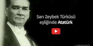 23 Nisan: Atatürk ün Ulusal Egemenlik ile ilgili sözleri sarı zeybek türküsü