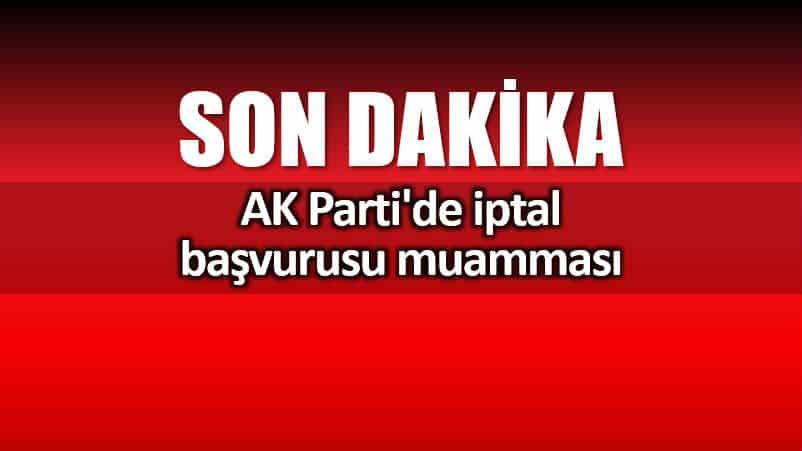 AK Parti iptal başvurusu muamması: Başvuru yapılmadı