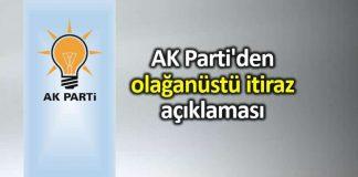 AK Parti den olağanüstü itiraz açıklaması ali ihsan yavuz