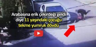 arabasına erik çekirdeği geldi diye 11 yaşındaki çocuğa dayak video
