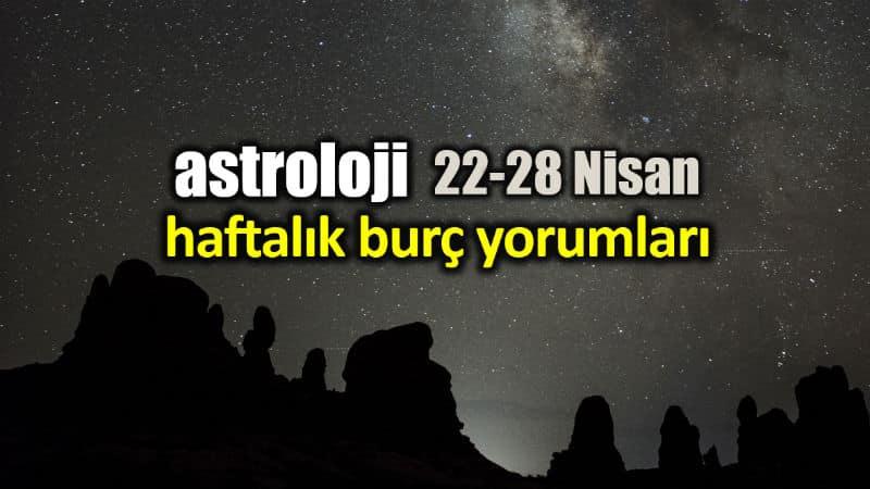 Astroloji: 22 - 28 Nisan 2019 haftalık burç yorumları