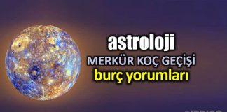 Astroloji: Merkür Koç geçişi burç yorumları (17 Nisan - 6 Mayıs)