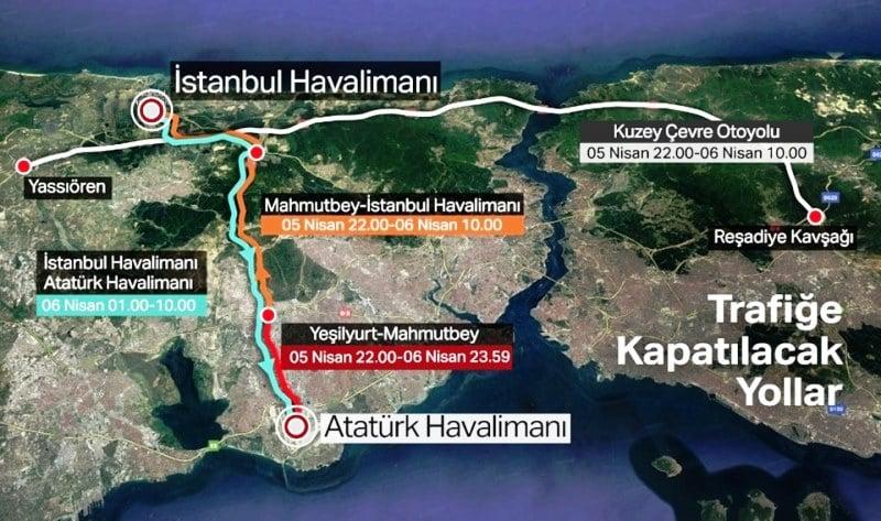 Atatürk Havalimanı taşınırken trafiğe kapatılacak yollar: