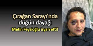 Çırağan Sarayı nda düğün dayağı: Korumalar avukatı darp etti sertuğ sürenoğlu