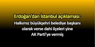 Cumhurbaşkanı Erdoğan İstanbul açıklaması