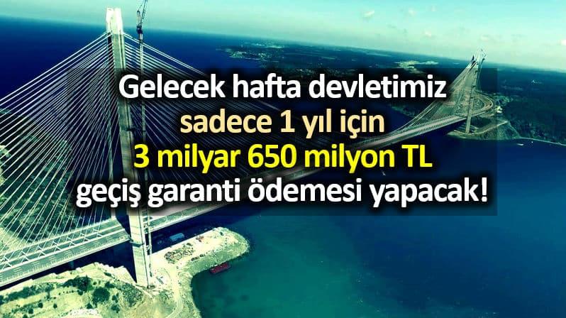 Devlet hazine sadece 1 yıl için 3.6 milyar TL geçiş garantisi ödemesi yapacak!