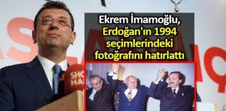 Ekrem İmamoğlu, Erdoğan 1994 seçimlerindeki fotoğrafını hatırlattı