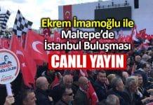 Ekrem İmamoğlu ile Maltepe de Büyük İstanbul Buluşması