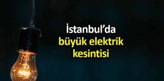 İstanbul Avrupa yakasında büyük elektrik kesintisi bedaş açıkladı