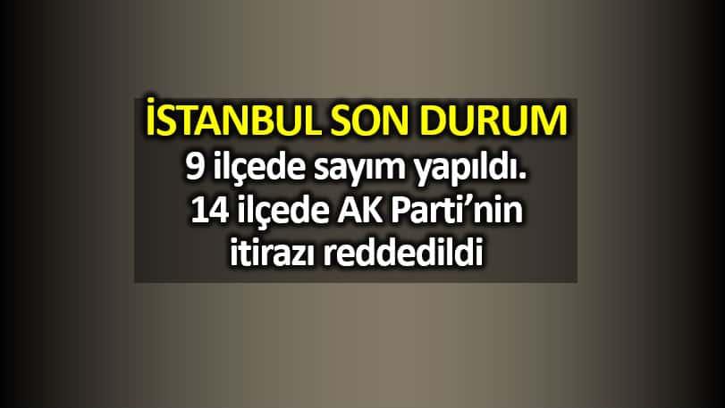 İstanbul geçersiz oyların tekrar sayımında son durum ne?