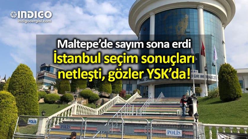 İstanbul seçim sonuçları netleşti, şimdi gözler YSK'da!