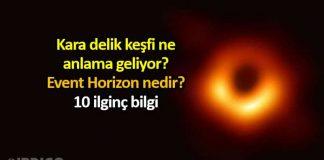 Kara delik keşfi ne anlama geliyor? Olay ufku nedir? event horizon teleskobu