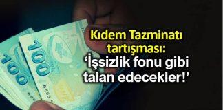 Kıdem Tazminatı Fonu nedir İşsizlik fonu gibi talan edecekler!