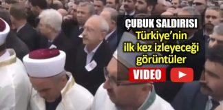 Kılıçdaroğlu linç girişimi çubuk saldırısı detaylı görüntüler video