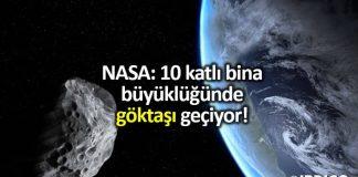 NASA: 10 katlı bina büyüklüğünde göktaşı geçiyor!