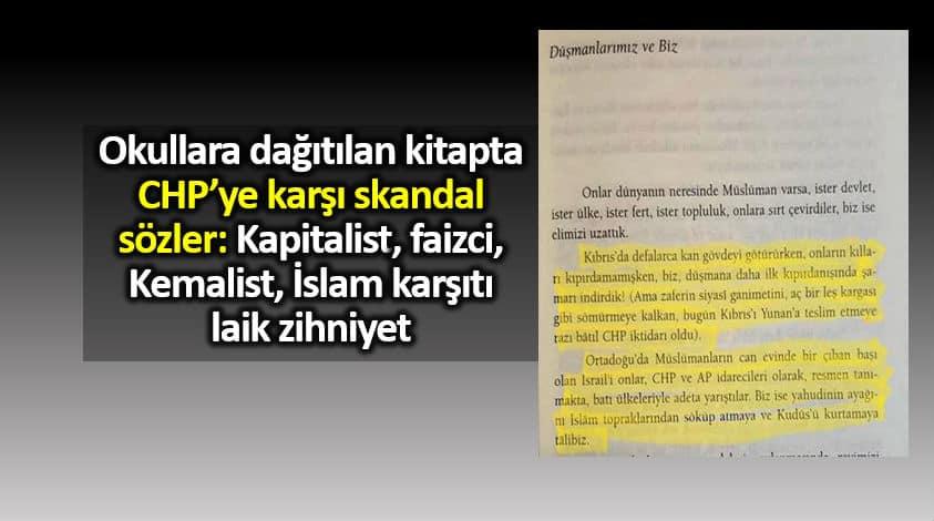 Okullara dağıtılan kitapta CHP ye karşı skandal sözler: Kapitalist, faizci, Kemalist ve laik zihniyet