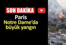 Paris Notre Dame Katedrali büyük yangın