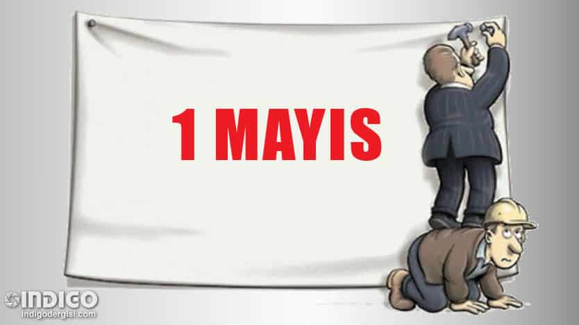 Sermayenin gölgesinde 1 Mayıs İşçi ve Emekçi Bayramı