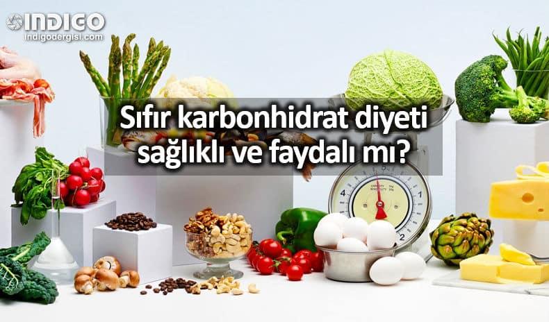 Sıfır karbonhidrat diyeti sağlıklı ve faydalı mı?