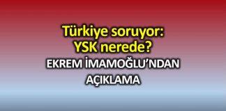 Türkiye soruyor: YSK nerede? Ekrem İmamoğlu'ndan açıklama