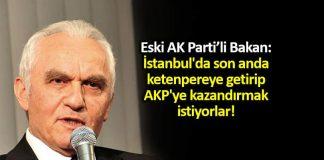 yaşar Yakış: İstanbul da son anda ketenpereye getirip AKP ye kazandırmak istiyorlar