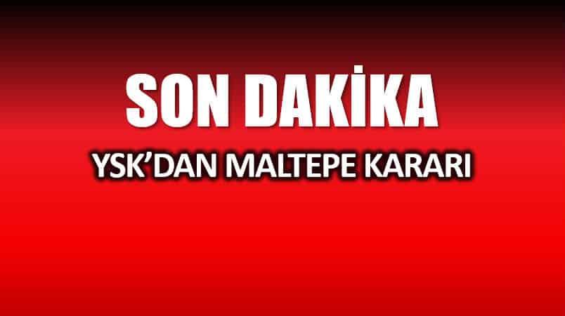YSK Maltepe kararı: 400 sandık değil, kalanlar sayılacak!