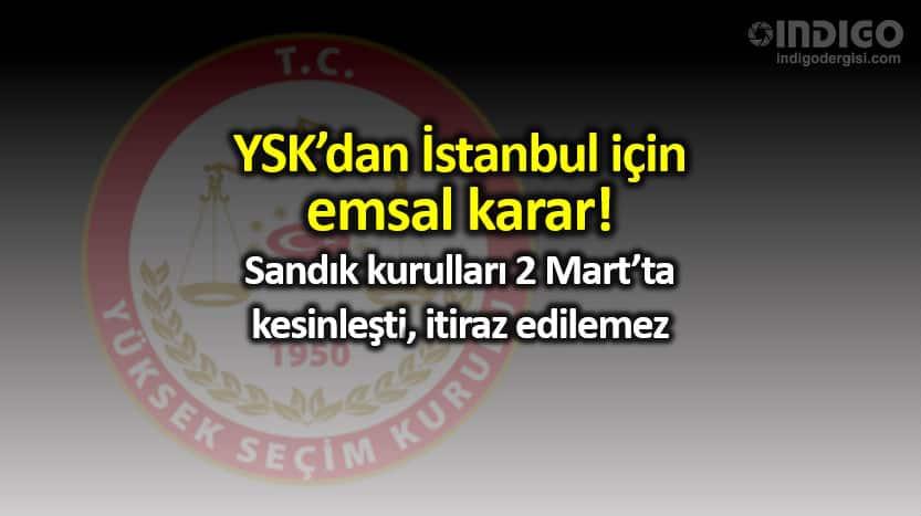yüksek seçim kurulu YSK Bursa mustafakemalpaşa kararı, İstanbul için emsal niteliğinde!