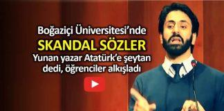 Yunan yazar Atatürk e şeytan dedi Türk öğrenciler alkışladı boğaziçi üniversitesi