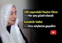100 yaşındaki Nazire Nine her şey güzel olacak deyince Vali onu geçelim dedi