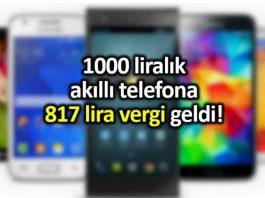1000 liralık akıllı telefona 817 lira vergi geldi!