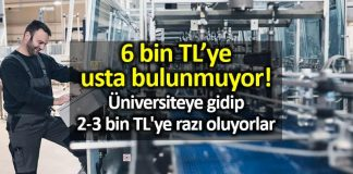 6 bin TL ye usta bulunmuyor; üniversiteye gidip 2-3 bin TL ye razı oluyorlar