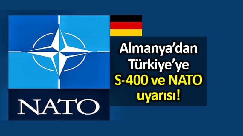 Almanya hükümeti: Türkiye nin S 400 alma kararı NATO için zorluk yaratıyor