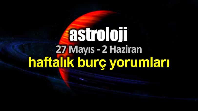 Astroloji: 27 Mayıs - 2 Haziran 2019 haftalık burç yorumları