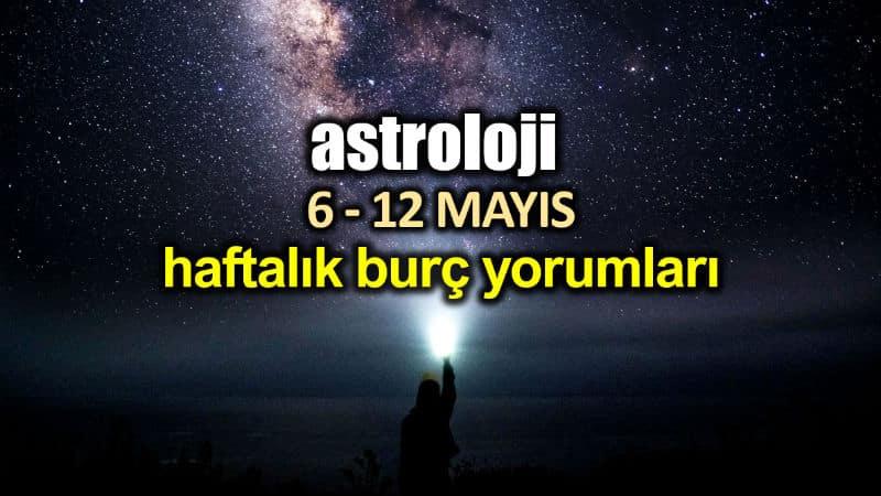 Astroloji: 6 - 12 Mayıs 2019 haftalık burç yorumları