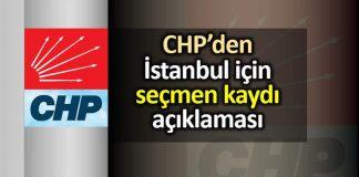 CHP İstanbul için seçmen kaydı açıklaması!