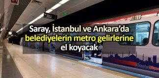 cumhurbaşkanı kararı Ulaştırma Bakanlığı metro parası belediyeden kesilecek!