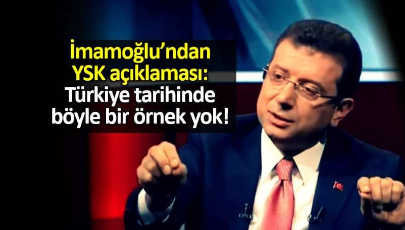 Ekrem İmamoğlu YSK açıklaması: Türkiye tarihinde böyle bir örnek yok!